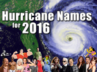 VIDEO: Atlantic hurricane names for 2016