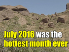 July 2016 was the hottest says NOAA
