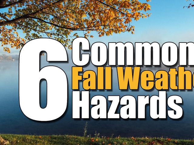 6 Common Fall Weather Hazards